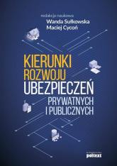 Kierunki rozwoju ubezpieczeń prywatnych i publicznych - red.nauk. Wanda Sułkowska, Maciej Cycoń | mała okładka