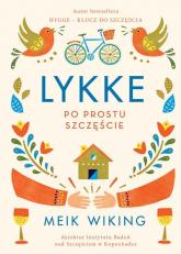 Lykke Po prostu szczęście Po prostu szczęście - Meik Wiking | mała okładka