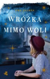 Wróżka mimo woli - Ewa Zdunek | mała okładka