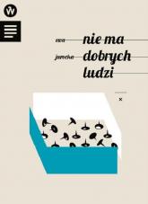 Nie ma dobrych ludzi - Ewa Jarocka | mała okładka