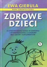 Zdrowe dzieci 1 - Ewa Gierula | mała okładka