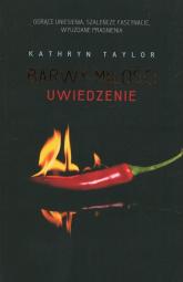 Brawy miłości Uwiedzenie - Kathryn Taylor   mała okładka