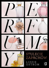 Perfumy Stulecie zapachów - Lizzie Ostrom | mała okładka