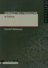 Doradztwo finansowe w Polsce - Krzysztof Waliszewski | mała okładka