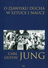 O zjawisku ducha w sztuce i nauce - Jung Carl Gustav | mała okładka