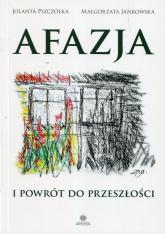Afazja i powrót do przeszłości - Pszczółka Jolanta, Jankowska Małgorzata | mała okładka