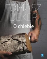 Chleb - Tomasz Deker | mała okładka
