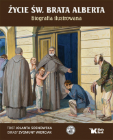 Życie św. Brata Alberta Biografia ilustrowana - Jolanta Sosnowska | mała okładka
