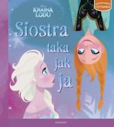 Kraina Lodu Siostra taka jak ja Ilustrowana czytanka - Hicks Barbara Jean   mała okładka