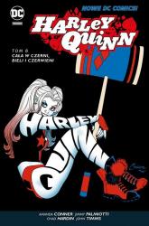 Harley Quinn Tom 6 Cała w czerni bieli i czerwieni - Palmiotti Jimmy, Conner Amanda, Hardin Chad,  | mała okładka