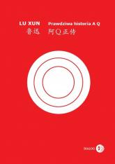 Prawdziwa historia A Q - Xun Lu | mała okładka