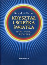 Kryształ i ścieżka światła Sutra, tantra i dzogczen - Namkhai Norbu | mała okładka