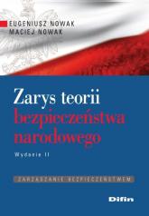 Zarys teorii bezpieczeństwa narodowego Zarządzanie bezpieczeństwem - Nowak Eugeniusz, Nowak Maciej | mała okładka