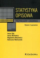 Statystyka opisowa Przykłady i zadania - Bąk Iwona, Markowicz Iwona, Mojsiewicz Magdal   mała okładka