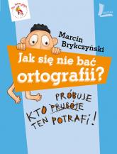 Jak się nie bać ortografii? - Marcin Brykczyński | mała okładka