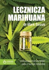 Lecznicza marihuana Uzdrawiające właściwości oleju z konopii indyjskiej - Mark Sircus | mała okładka