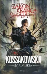 Zakon Krańca Świata Tom 1 - Kossakowska Maja Lidia | mała okładka