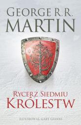 Rycerz Siedmiu Królestw Wydanie ilustrowane - Martin George R.R. | mała okładka