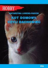 Kot domowy czyli dachowiec - Katarzyna Lorens-Padzik   mała okładka