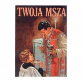 Twoja Msza - zbiorowa Praca | mała okładka