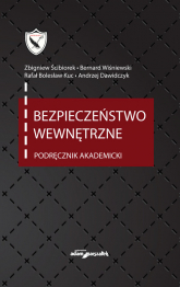 Bezpieczeństwo wewnętrzne Podręcznik akademicki - Ścibiorek Zbigniew, Wiśniewski Bernard, Kuc Rafał Bolesław, Dawidczyk Andrzej   mała okładka