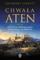 Chwała Aten Dzieje najwspanialszej cywilizacji na świecie - Anthony Everitt | mała okładka