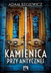 Kamienica przy Antycznej - Adam Regiewicz | mała okładka
