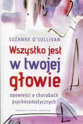 Wszystko jest w twojej głowie - Suzanne Osullivan | mała okładka