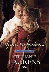 Uparci kochankowie - Stephanie Laurens | mała okładka