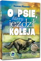 O psie który jeździł koleją + audiobook - Roman Pisarski | mała okładka