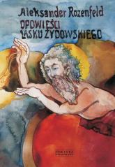 Opowieści lasku żydowskiego - Aleksander Rozenfeld | mała okładka