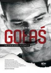 Arkadiusz Gołaś. Przerwana podróż - Piotr Bąk | mała okładka