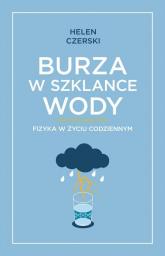 Burza w szklance wody Fizyka w życiu codziennym - Helen Czerski | mała okładka