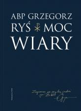 Moc wiary - Grzegorz Ryś | mała okładka