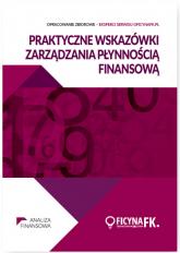 Praktyczne wskazówki zarządzania płynnością finansową - zbiorowa Praca | mała okładka