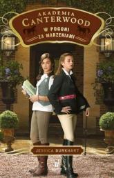 W pogoni za marzeniami Akademia Canterwood 2 - Jessica Burkhart | mała okładka