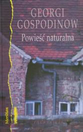 Powieść naturalna - Georgi Gospodinow | mała okładka