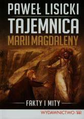 Tajemnica Marii Magdaleny Fakty i mity - Paweł Lisicki | mała okładka