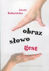 Obraz słowo gest - Aneta Załazińska | mała okładka
