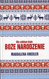 Nie całkiem białe Boże Narodzenie - Magdalena Knedler | mała okładka