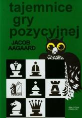 Tajemnice gry pozycyjnej - Jacob Aagaard | mała okładka
