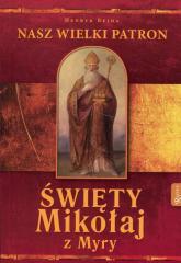 Święty Mikołaj z Myry Nasz Wielki Patron - Henryk Bejda | mała okładka