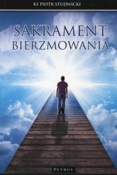 Sakrament bierzmowania - Piotr Studnicki | mała okładka