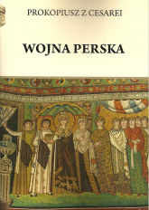 Wojna perska Prokopiusz z Cesarei - Henryk Pietruszczak   mała okładka
