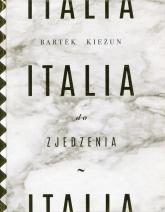 Italia do zjedzenia - Bartek Kieżun | mała okładka