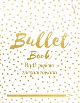 Bullet Book. Bądź pięknie zorganizowana - David Sinden | mała okładka