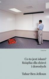 Co to jest islam? Książka dla dzieci i dorosłych - Tahar Ben Jelloun | mała okładka