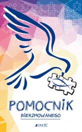 Ułożyć życie z Bogiem Pomocnik bierzmowanego - Mielnicki Krzysztof, Nosek Bogusław, Parszewska Ewelina | mała okładka