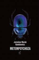 Metempsychoza - Rymkiewicz Jarosław Marek | mała okładka
