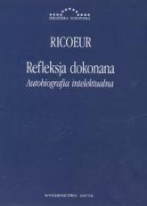 Refleksja dokonana Autobiografia intelektualna - Paul Ricoeur | mała okładka